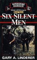 Six Silent Men - Book Three by Gary Linderer.