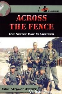 Across The Fence: The Secret War In Vietnam by John Stryker Meyer