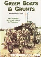 Green Boats and Grunts: The Mobile Riverine Force in Vietnam, a film by John Carrico
