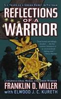 Reflections of a Warrior: Six Years as a Green Beret in Vietnam by Franklin Miller.