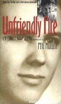 Unfriendly Fire: A Mother's Memoir by Peg Mullen.